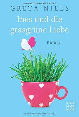 Buchseite und Rezensionen zu 'Ines und die grasgrüne Liebe' von Greta Niels