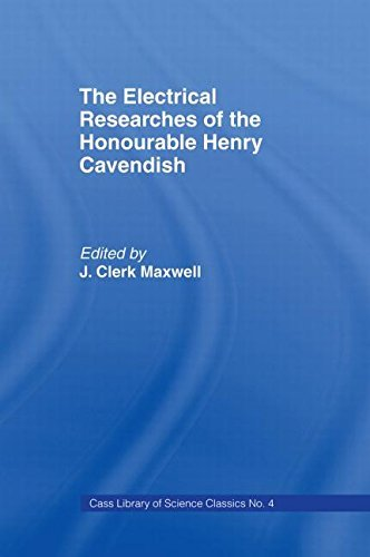 Electrical Researches of the Honorable Henry Cavendish (Library of Science Classics) by James Clerk Maxwell (1967-01-01)