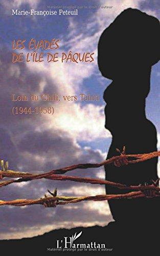 Les évadés de l'île de Pâques : Loin du Chili vers Tahiti (1944-1958)