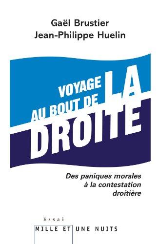Voyage au bout de la droite par Gaël Brustier, Jean-Philippe Huelin
