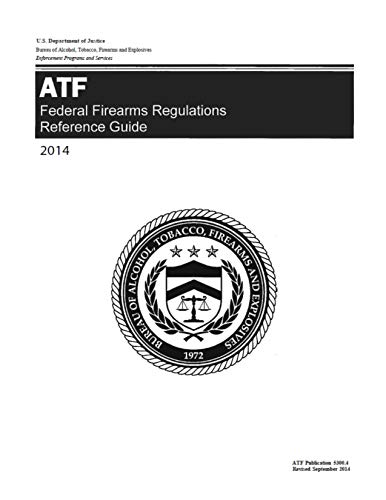 Federal Firearms Regulations Reference Guide: ATF Publication 5300 4  (English Edition)