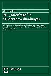 """Zur """"Arierfrage"""" in Studentenverbindungen: Die akademischen Korporationen und der Prozess der Ausgrenzung der Juden vor und während der NS-Zeit sowie die Verarbeitung dieses Vorgangs nach 1945"""