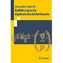 Einführung in die algebraische Zahlentheorie (Springer-Lehrbuch)