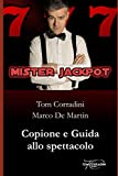 Mister Jackpot - Copione e guida allo spettacolo