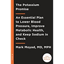 The Potassium Promise: An Essential Plan to Lower Blood Pressure, Improve Metabolic Health, and Keep  Sodium in Check