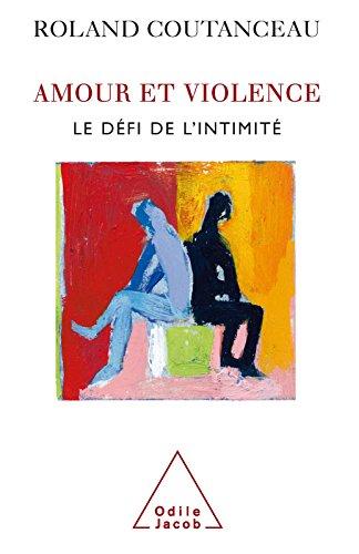 Amour et Violence: Le défi de l'intimité (PSYCHOLOGIE) par Roland Coutanceau