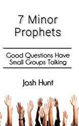 7 Minor Prophets: Good Questions Have Small Groups Talking