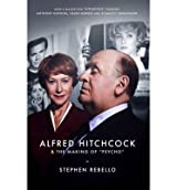 [(Alfred Hitchcock & the Making of Psycho)] [ By (author) Stephen, By (author) Stephen Rebello ] [January, 2013]