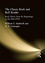 The Classic Rock and Roll Reader: Rock Music from Its Beginnings to the Mid-1970s (Haworth Popular Culture)