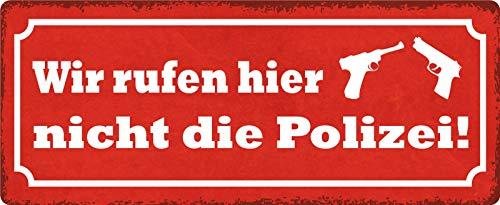 Blechschild Wir rufen Hier Nicht die Polizei (rotes Schild mit 2 Pistolen) Metallschild tin Sign Dekoschild 27x10