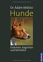 Hunde: Evolution, Kognition und Verhalten