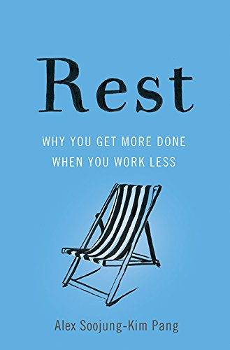 rest-why-you-get-more-done-when-you-work-less