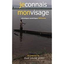 Je connais mon visage: Chroniques numériques RDCiennes