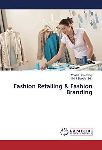 Fashion Retailing & Fashion Branding par Monika Choudhary