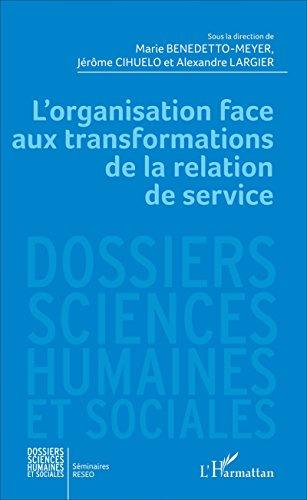 L'organisation face aux transformations de la relation de service (Dossiers Sciences Humaines et Sociales) par Marie Benedetto-Meyer