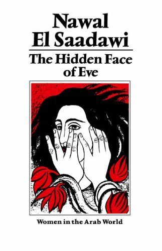 The Hidden Face of Eve: Women in the Arab World by Nawal El-Saadawi (1984-12-01)