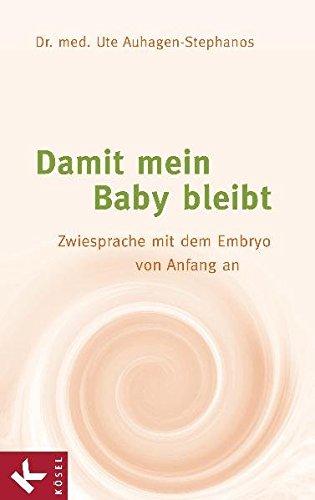 Damit mein Baby bleibt (Dr. med. Ute Auhagen-Stephanos)