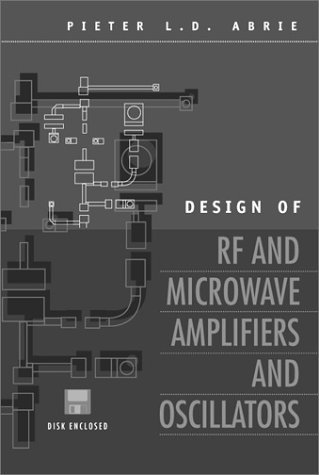 Design of RF and Microwave Amplifiers and Oscillators (Artech House Microwave Library) (Artech House Microwave Library (Hardcover)) by Pieter L. D. Abrie (1999-04-30)