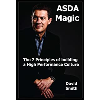ASDA Magic: The 7 Principles of Building a High Performance Culture