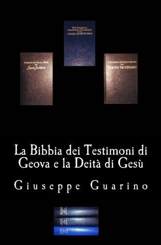 La Bibbia dei Testimoni di Geova e la Deit di Ges: Un'analisi degli errori di traduzione del testo originale