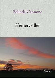 S'émerveiller par Belinda Cannone