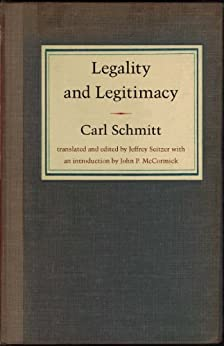 legality and legitimacy carl schmitt pdf
