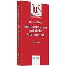 Einführung in die juristische Arbeitstechnik: Klausuren - Hausarbeiten - Seminararbeiten - Dissertationen