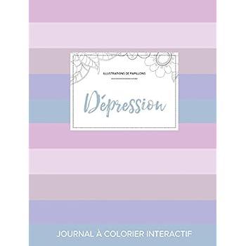 Journal de Coloration Adulte: Depression (Illustrations de Papillons, Rayures Pastel)