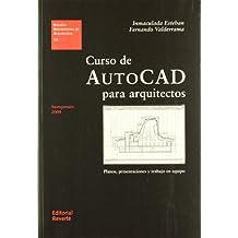 Curso de AutoCad para arquitectos: Planos, presentaciones y trabajo en equipo (Estudios Universitarios de Arquitectura)