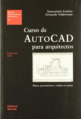 Curso de AutoCad para arquitectos (EUA13): Planos, presentaciones y trabajo en equipo (Estudios Universitarios de Arquitectura)