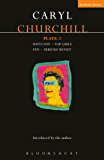 Churchill Plays: 2: Softcops; Top Girls; Fen; Serious Money (Contemporary Dramatists)