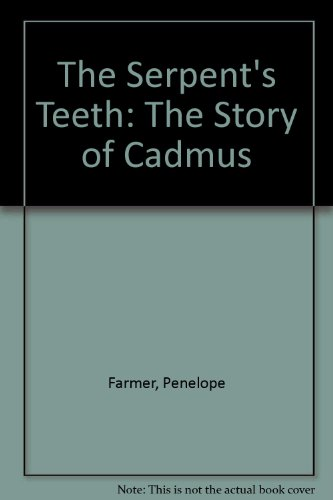 The Serpent's Teeth: The Story of Cadmus