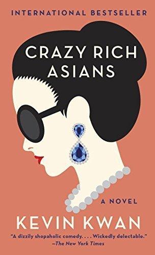 Crazy Rich Asians: A Novel (Crazy Rich Asians Trilogy, Band 1)