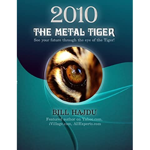 2010 Metal Tiger Yearly Forecast For All 12 Chinese Zodiac Signs (English Edition)