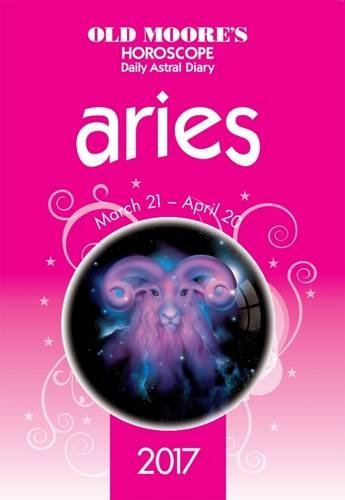 Old Moore's 2017 Astral Diaries Aries 2017 (Old Moore's Horoscope)