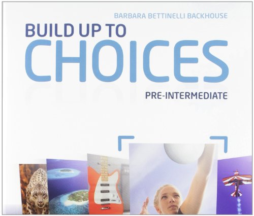 Choices. Pre-intermediate. Student's book-Workbook-Build up. Con espansione online. Per le Scuole superiori