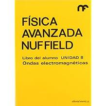 Libro alumno. Unidad 8. Ondas electromagnéticas (Física avanzada Nuffield)