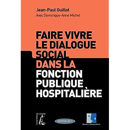 Faire vivre le dialogue social dans la fonction publique hospitalière (SOCIAL ECO H C)