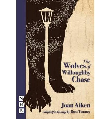 [(The Wolves of Willoughby Chase (Stage Version))] [ By (author) Joan Aitken, By (author) Russ Tunney ] [April, 2014]