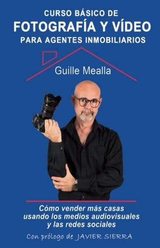 Curso básico de FOTOGRAFÍA y VÍDEO para agentes inmobiliarios: Cómo vender casas usando los medios audiovisuales y las redes sociales