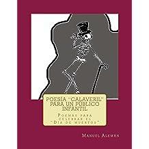 """Poesía """"calaveril"""" para un público infantil: (Poemas para celebrar el """"Día de muertos"""")"""