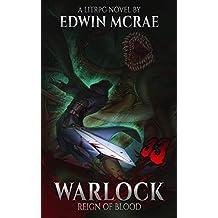 Warlock: Reign of Blood: A LitRPG Novel