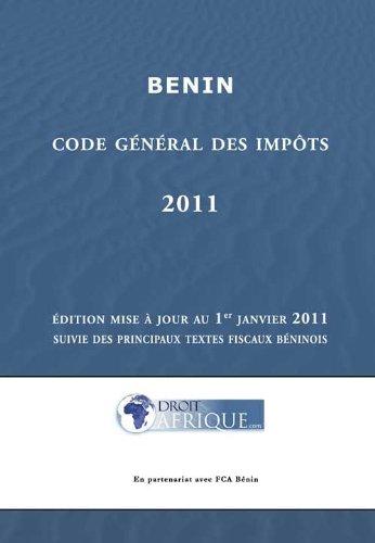 Bénin - Code Général des Impôts 2011 par Droit-Afrique
