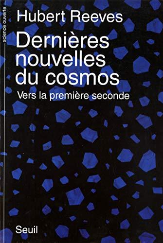 Dernières Nouvelles du cosmos. Vers la première seconde