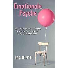 Emotionale Psyche: Warum Emotionale Intelligenz so wichtig ist und wie man sie kontrollieren kann