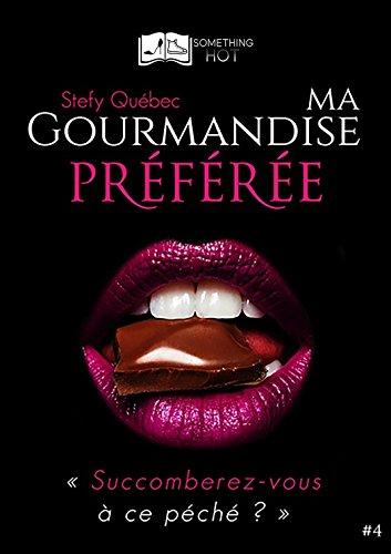 Ma Gourmandise Préférée, tome 4 par [Québec, Stefy]