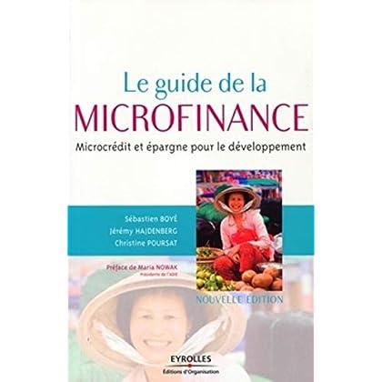 Le guide de la microfinance: Microcrédit et épargne pour le développement