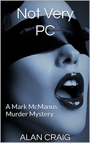 not-very-pc-a-gripping-debut-thriller-from-scotlands-newest-crime-writer-mark-mcmanus-murder-mysteri