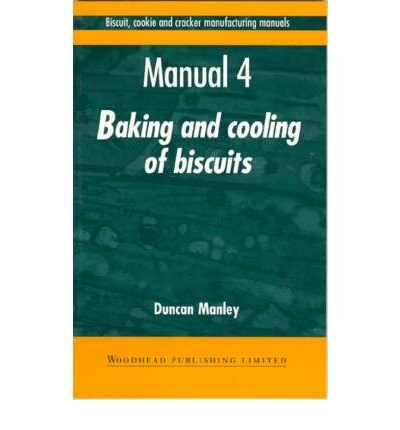 [ [ BISCUIT, COOKIE AND CRACKER MANUFACTURING MANUALS: MANUAL 4: BAKING AND COOLING OF BISCUITS (BISCUIT, COOKIE AND CRACKER MANUFACTURING MANUALS #4) - IPS BY(MANLEY, DUNCAN )](AUTHOR)[HARDCOVER]