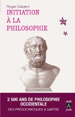 Initiation à la philosophie (Récits, témoignages t. 9)